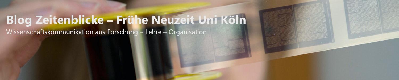 Blog Zeitenblicke – Frühe Neuzeit Uni Köln